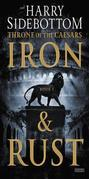 Iron and Rust: Throne of the Caesars: Book 1
