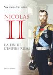 Nicolas II , la fin de l'Empire Russe