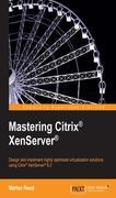 Mastering Citrix® XenServer®