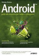 Android - guida alla sicurezza per hacker e sviluppatori
