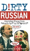 Dirty Russian: Everyday Slang from