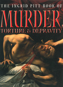 The Ingrid Pitt Book of Murder, Torture and Depravity