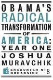 Obama's Radical Transformation of America: Year One: The Survival of Socialism in a Post-Soviet Era