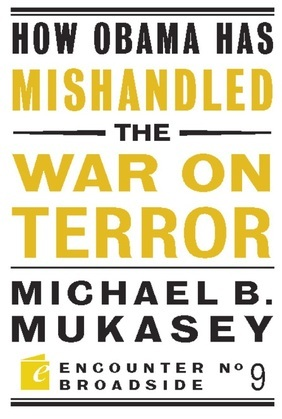How Obama Has Mishandled the War on Terror: Faith and Feeling in a World Besieged