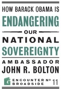 How Barack Obama is Endangering our National Sovereignty: How Global Warming Hysteria Leads to Bad Science, Pandering Politicians and Misguided Polici