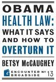 Obama Health Law: What It Says and How to Overturn It: The Left's War Against Academic Freedom