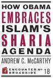 How Obama Embraces Islam's Sharia Agenda: A Creed for the Poor and Disadvantaged