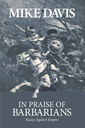 In Praise of Barbarians: Essays Against Empire