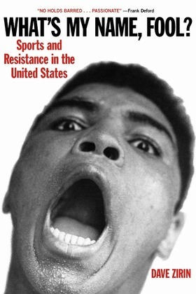 What's My Name, Fool?: Sports and Resistance in the United States