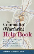 The Coumadin® (Warfarin) Help Book: Anticoagulation Therapy to Prevent and Manage Strokes, Heart Attacks, and Other Vascular Conditions