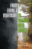 From Living a Nightmare to Walking with Angels