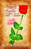 Naughty Ladies Tell Tales