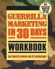 Guerrilla Marketing in 30 Days Workbook