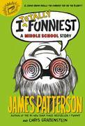 James Patterson - I Totally Funniest: A Middle School Story