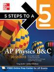 5 Steps to a 5 AP Physics B&c, 2012-2013 Edition