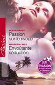 Passion sur le rivage - Envoûtante séduction (Harlequin Passions)