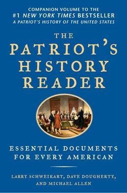 The Patriot's History Reader: Essential Documents for Every American