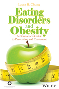Eating Disorders and Obesity: A Counselor's Guide to Prevention and Treatment