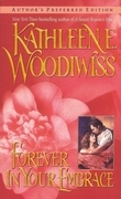 Kathleen E. Woodiwiss - Forever in Your Embrace