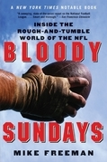 Bloody Sundays: Inside the Rough and Tumble World of the NFL