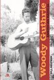 Woody Guthrie. American radical