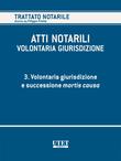 VOLONTARIA GIURISDIZIONE - Volume 3 - Volontaria giurisdizione e mortis causa