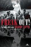 Freak out! La mia vita con Frank Zappa