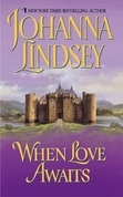 Johanna Lindsey - When Love Awaits