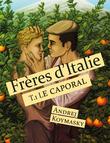 Frères d'Italie, tome 1 : Le caporal