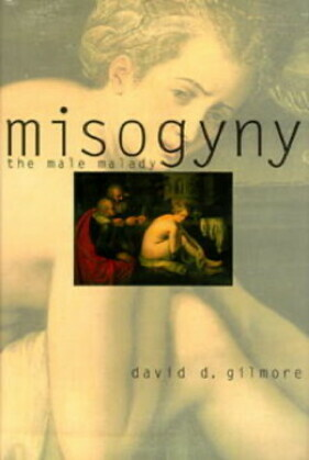 Misogyny: The Male Malady
