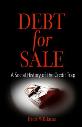 Debt for Sale: A Social History of the Credit Trap