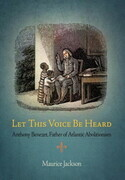 Let This Voice Be Heard: Anthony Benezet, Father of Atlantic Abolitionism