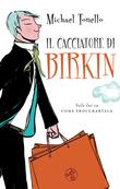 Michael Tonello - Il cacciatore di Birkin