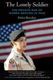 The Lonely Soldier: The Private War of Women Serving in Iraq
