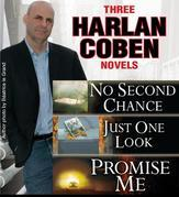 3 Harlan Coben Novels: Promise Me, No Second Chance, Just One Look: Promise Me, No Second Chance, Just One Look