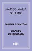 Sonetti e Canzoni/Orlando Innamorato