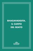 Bhagavadgita. Il canto del beato