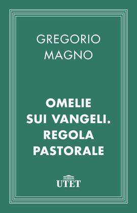 Omelie sui Vangeli. Regola pastorale