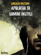 Apologia di uomini inutili