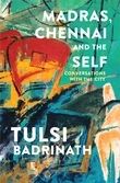 Madras, Chennai and the Self: Conversations with the City