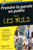 Prendre la parole en public Pour les Nuls