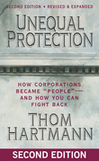 "Unequal Protection: How Corporations Became """"People"""" -- and How You Can Fight Back"