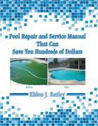 Pool Repair and Service Manual That Can Save You Hundreds of Dollars