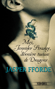 Moi, Jennifer Strange, dernière tueuse de dragons