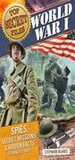 Top Secret Files: World War I: Spies, Secret Missions, and Hidden Facts from World War I