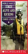 Alive and Kicking (World War II, Book 3)
