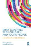 Brief Coaching for Children and Young People: A Solution Focused Approach