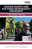 Human Rights and the Food Sovereignty Movement: Reclaiming control