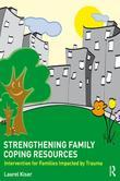 Strengthening Family Coping Resources: Intervention for Families Impacted by Trauma