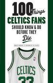 100 Things Celtics Fans Should Know & Do Before They Die